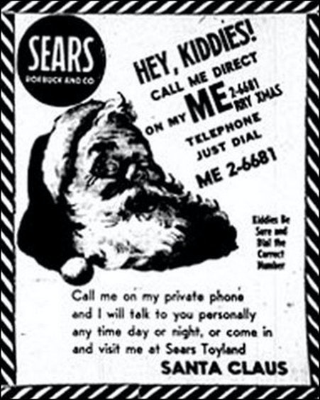 The Santa Tracker tradition started with this Sears ad, which instructed children to call Santa on what turned out to be a secret military hotline. Kids today can call 1-877 HI-NORAD (1-877-446-6723) to talk to NORAD staff about Santa's exact location